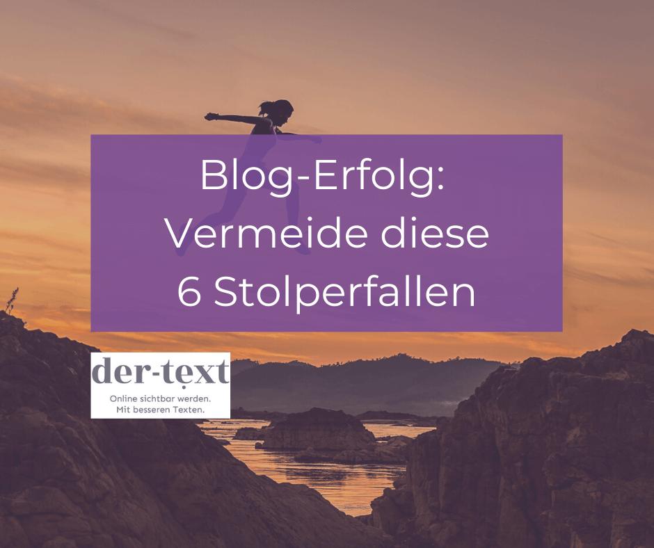 Blog-Erfolg: Vermeide diese 6 häufigen Stolperfallen