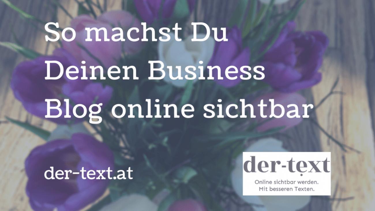 So machst Du Deinen Business Blog online sichtbar