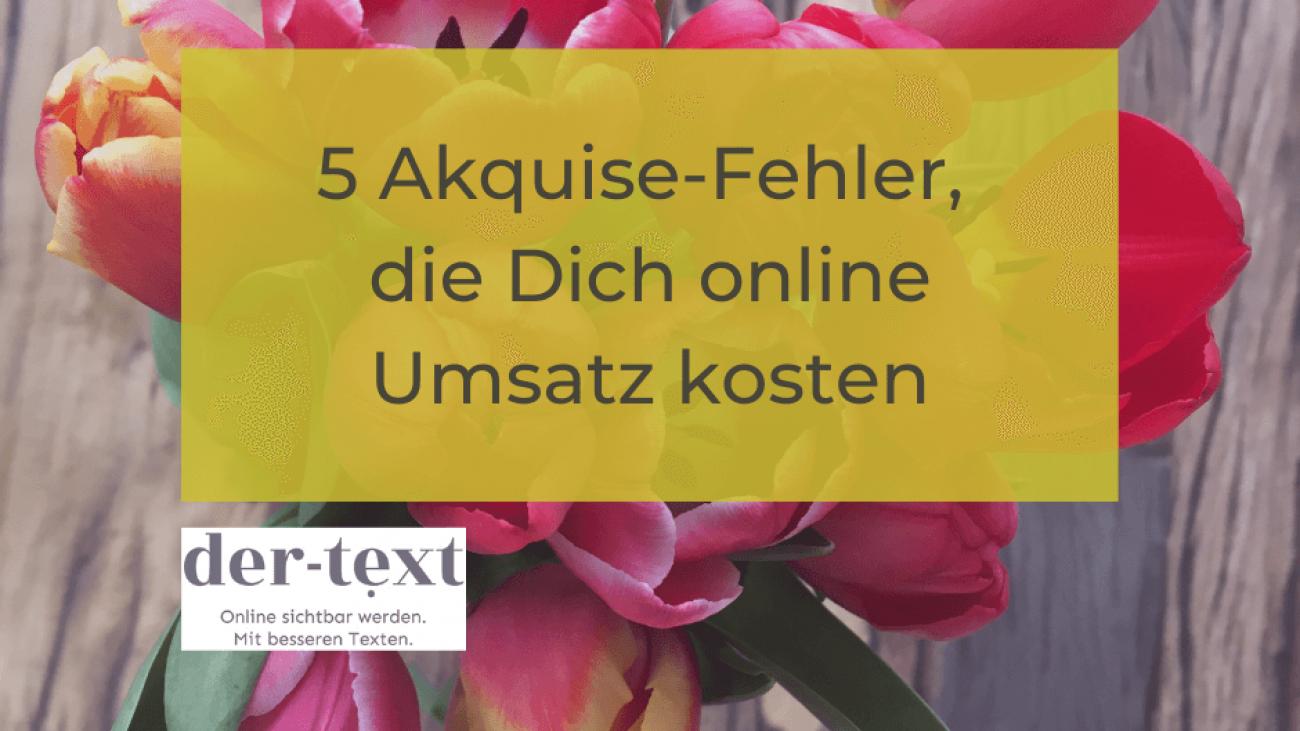 5 Akquisefehler, die dich online Umsatz kosten
