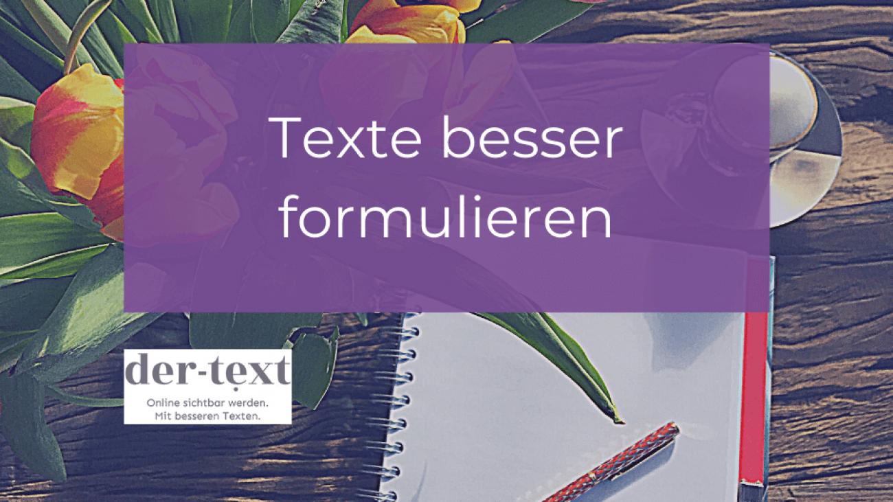 Texte besser formulieren in 3 Schritten