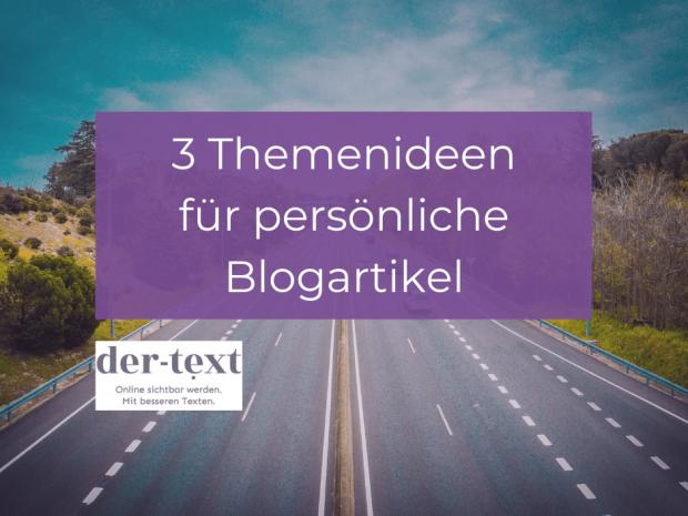 3 Themenideen für persönliche Blogartikel